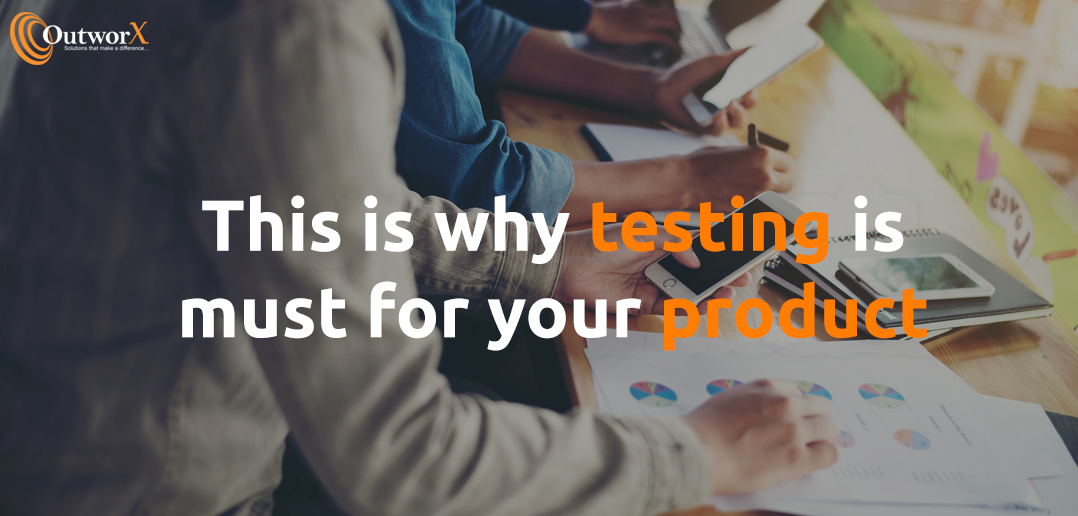 This is why testing is must for your software product